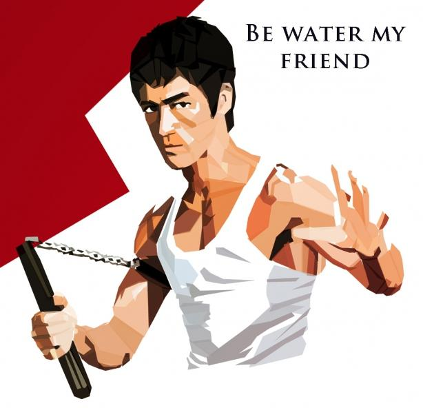 Bruce Lee - Be water my friend